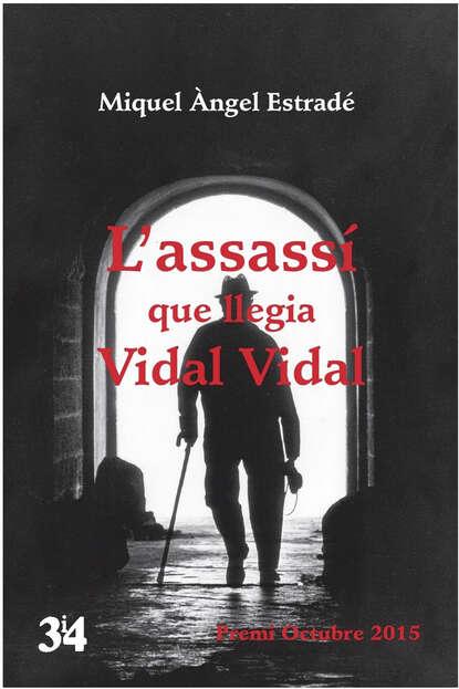 Miquel Àngel Estradé L'assassí que llegia Vidal Vidal marion vidal белая подвеска стручок