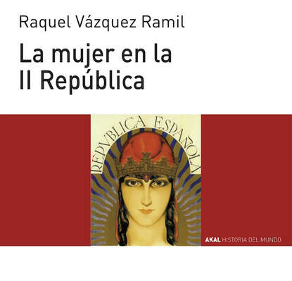 Фото - Raquel Vázquez Ramil La mujer en la II República ramil menaschew mauerwerk schottischer verband
