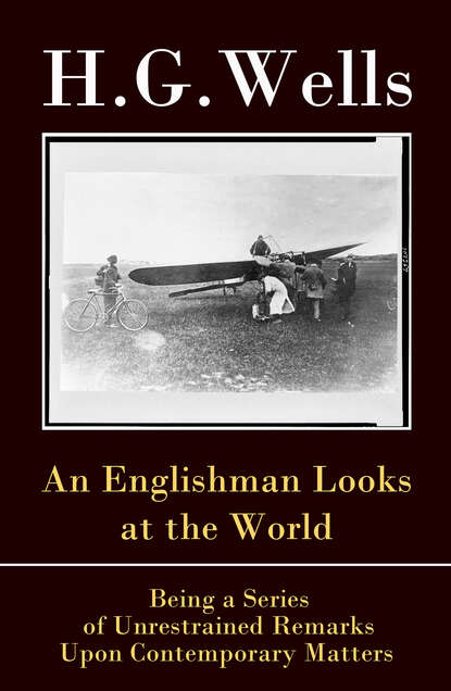 H. G. Wells An Englishman Looks at the World h g wells the world set free
