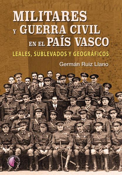 Germán Ruiz Llano Militares y Guerra Civil en el País Vasco germán muñoz gonzález jóvenes culturas y poderes