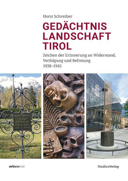Horst Schreiber Gedächtnislandschaft Tirol