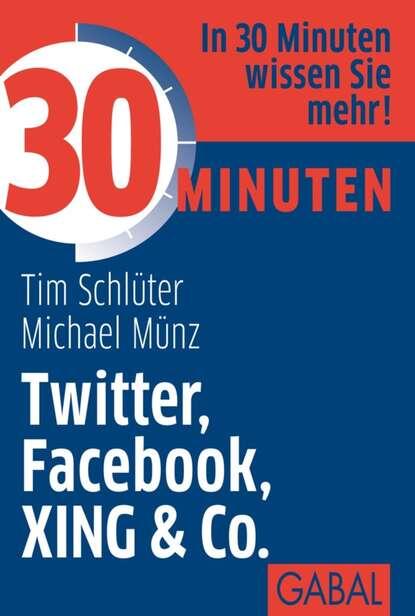 Michael Munz 30 Minuten Twitter, Facebook, XING & Co. 50632399 фото