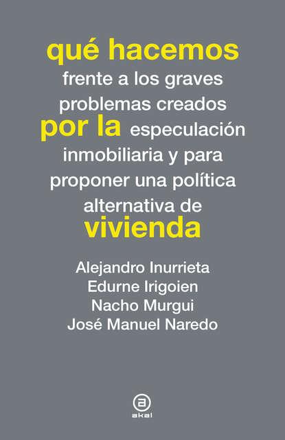 Alejandro Inurrieta Qué hacemos por la vivienda недорого