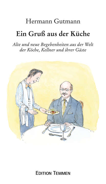 Фото - Hermann Gutmann Ein Gruß aus der Küche hermann gutmann worpsweder geschichten