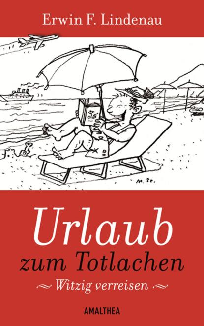Erwin F. Lindenau Urlaub zum Totlachen недорого