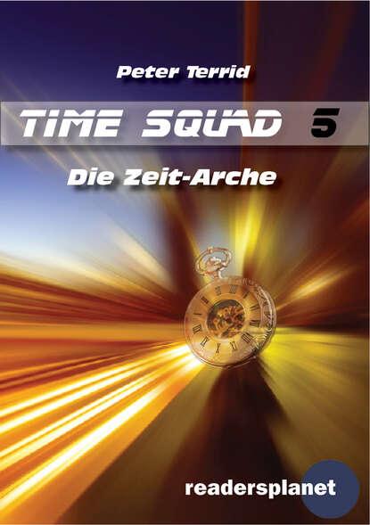 Peter Terrid Time Squad 5: Die Zeit-Arche arche мокасины