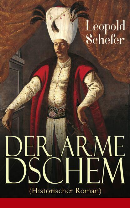 Leopold Schefer Der arme Dschem (Historischer Roman) недорого