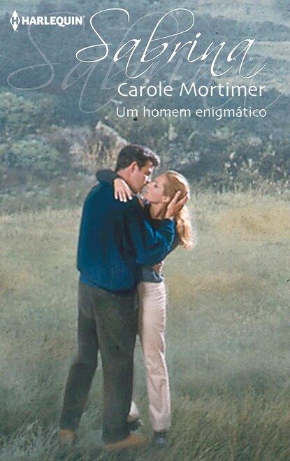 Carole Mortimer Um homem enigmático