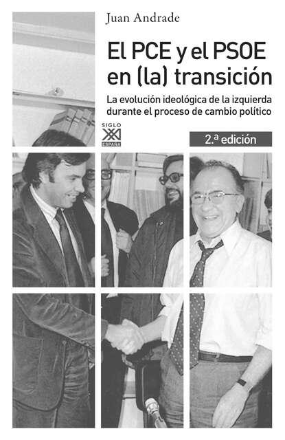 Фото - Juan Antonio Andrade Blanco El PCE y el PSOE en (la) transición juan josé álvarez carro el fuego y el combustible