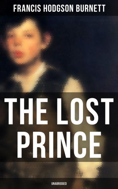 Фото - Francis Hodgson Burnett The Lost Prince (Unabridged) michael mewshaw the lost prince