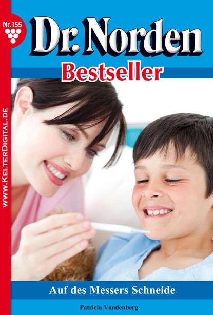 Patricia Vandenberg Dr. Norden Bestseller 155 – Arztroman недорого