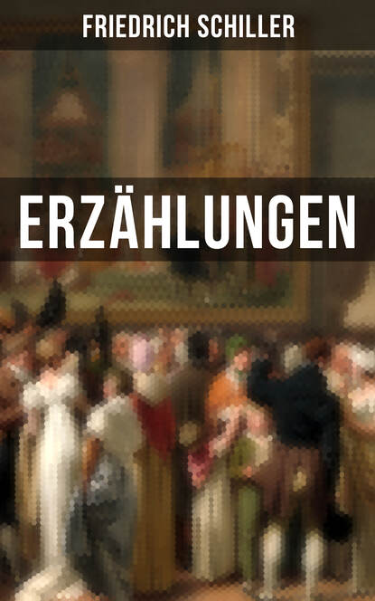 Friedrich Schiller Friedrich Schiller: Erzählungen