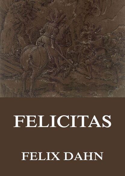 Felix Dahn Felicitas недорого