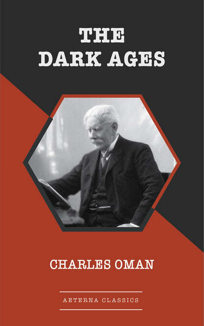Charles Oman The Dark Ages charles oman the art of war in the middle ages