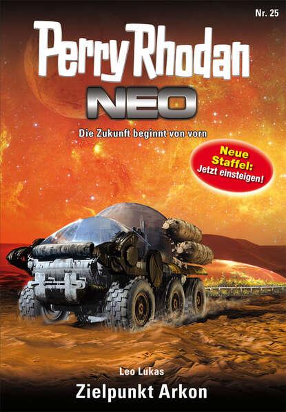 Leo Lukas Perry Rhodan Neo 25: Zielpunkt Arkon недорого