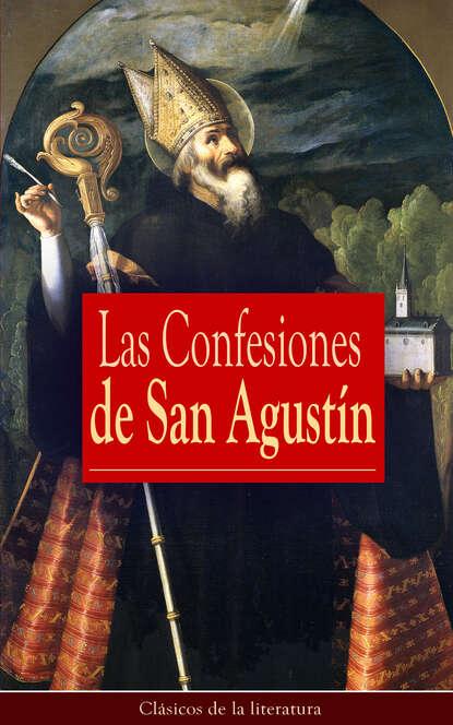 Фото - San Agustín Las Confesiones de San Agustín группа авторов obras escogidas de agustín de hipona 2