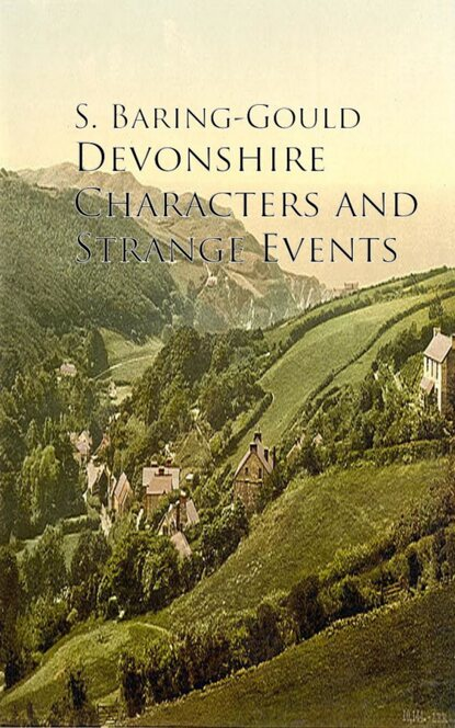 Фото - S. Baring-Gould Devonshire Characters and Strange Events s baring gould mehalah