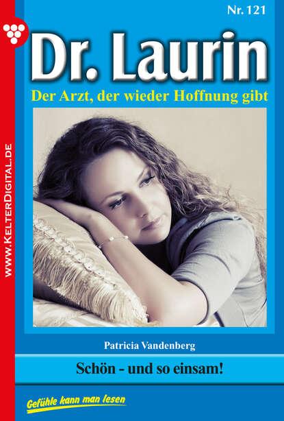 Patricia Vandenberg Dr. Laurin 121 – Arztroman patricia vandenberg dr laurin classic 47 – arztroman