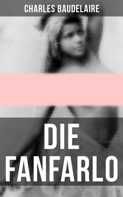Charles Baudelaire Die Fanfarlo charles baudelaire die blumen des bösen deutsche ausgabe