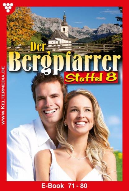 Toni Waidacher Der Bergpfarrer Staffel 8 – Heimatroman toni waidacher der bergpfarrer staffel 13 – heimatroman