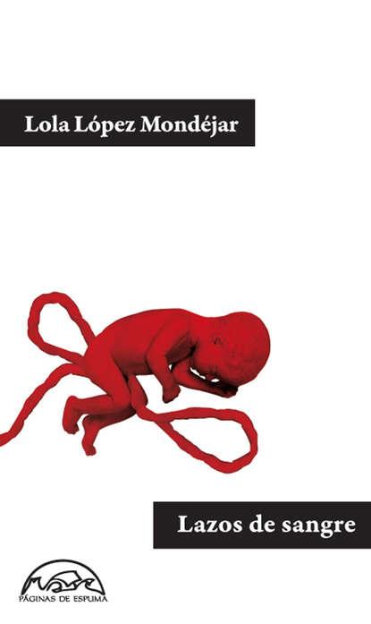 Фото - Lola López Mondéjar Lazos de sangre rafael aviña ¡quiero ver sangre