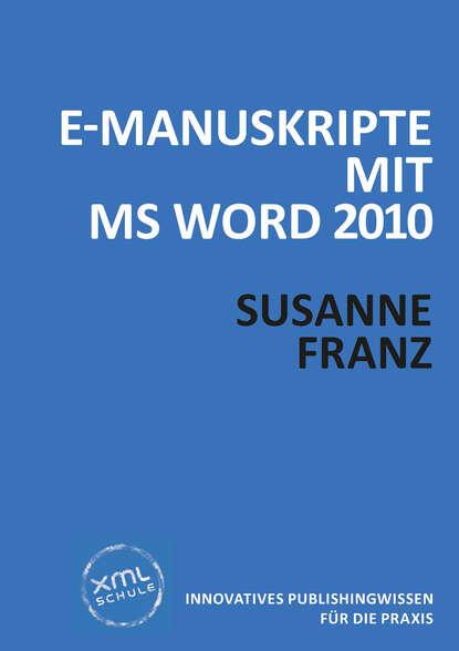 Susanne Franz E-Manuskripte mit MS Word 2010 franz fügner livius xxi xxiii mit verweisungen auf casars bellum gallicum german edition