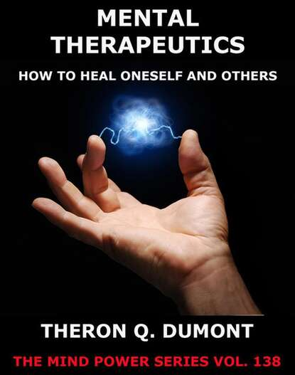 Theron Q. Dumont Mental Therapeutics theron dumont the power of concentration
