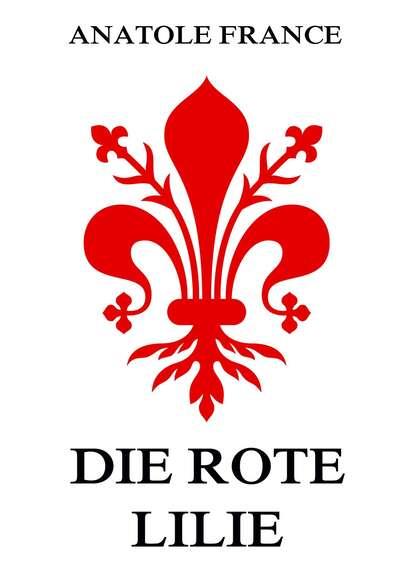 anatole france manekin trzcinowy Anatole France Die rote Lilie