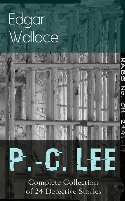 Edgar Wallace P.-C. Lee: Complete Collection of 24 Detective Stories недорого
