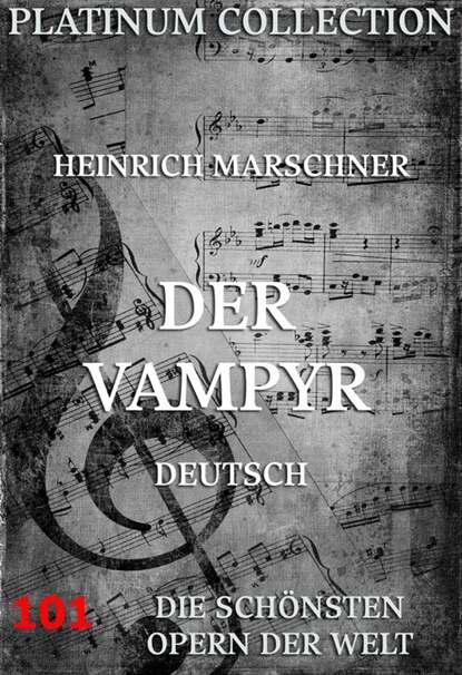 Heinrich Marschner Der Vampyr h marschner der babu op 98