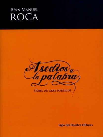 Juan Manuel Roca Asedios a la palabra juan manuel torres moreno automatic text summarization