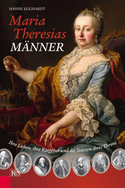 Hanne Egghardt Maria Theresias Männer hanne egghardt skandalöse amouren im hause habsburg