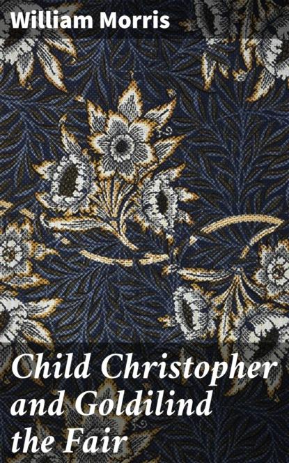 William Morris Child Christopher and Goldilind the Fair недорого