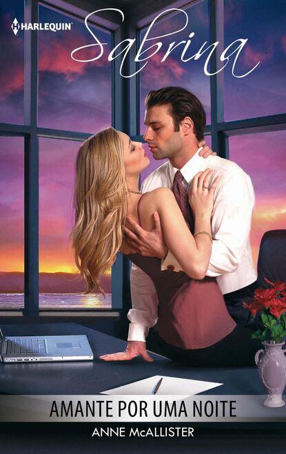 Anne McAllister Amante por uma noite anne marie winston uma noite de paixão