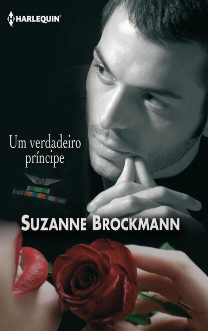Фото - Suzanne Brockmann Um verdadeiro príncipe suzanne brockmann un día más