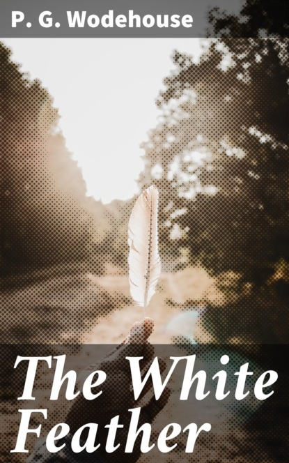 Фото - P. G. Wodehouse The White Feather p g wodehouse pelican at blandings
