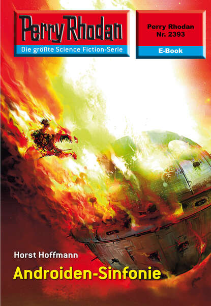 Horst Hoffmann Perry Rhodan 2393: Androiden-Sinfonie недорого