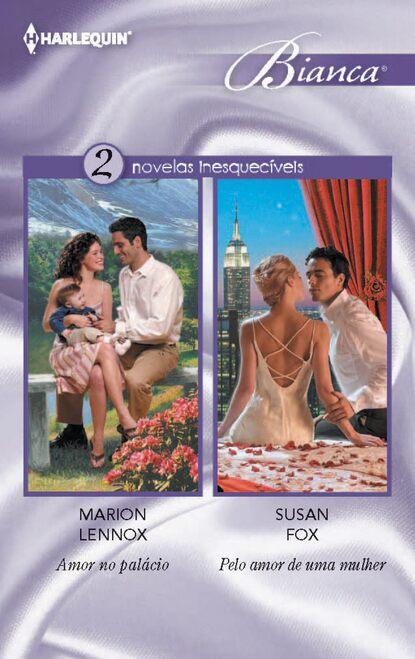 Susan Fox P. Amor no palácio - Pelo amor de uma mulher nikki logan salvos pelo amor