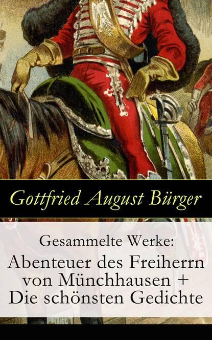 Gottfried August Bürger Gesammelte Werke: Abenteuer des Freiherrn von Münchhausen + Die schönsten Gedichte clemens brentano die schönsten gedichte der romantik