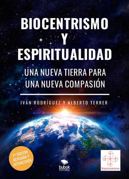 Alberto Terrer Biocentrismo y espiritualidad. Una nueva Tierra para una nueva Compasión mario fernando garcés durán estallido social y una nueva constitución para chile
