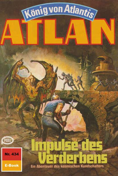 H.G. Ewers Atlan 434: Impulse des Verderbens h g ewers atlan 152 der ring des schreckens