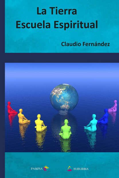Фото - Claudio Fernández La Tierra escuela espiritual ps carla vivanco preparen la tierra