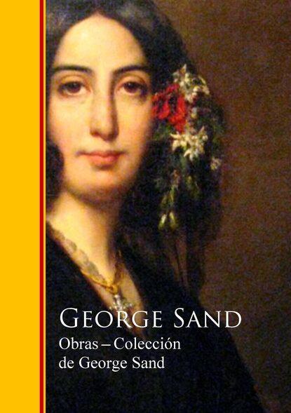 George Sand Obras - Coleccion de George Sand george sand george sand geschichte meines lebens autobiografie