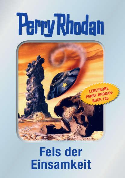 Kurt Mahr Perry Rhodan 125: Fels der Einsamkeit (Silberband) - Leseprobe kurt mahr perry rhodan 113 der loower und das auge silberband