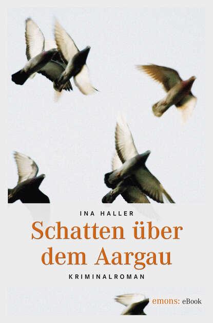 Ina Haller Schatten über dem Aargau ina haller gift im aargau