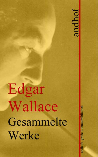 Фото - Edgar Wallace Edgar Wallace: Gesammelte Werke edgar wallace the gaunt stranger