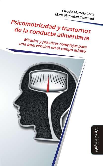 Claudia Marcela Carta Psicomotricidad y trastornos de la conducta alimentaria claudia montero y también hicieron periódicos