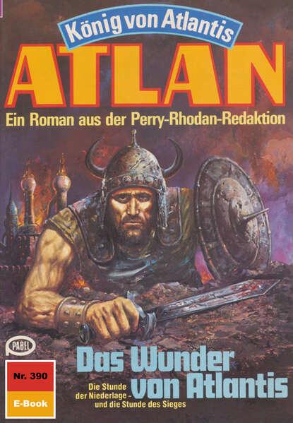 Hans Kneifel Atlan 390: Das Wunder von Atlantis hans kneifel atlan das absolute abenteuer 7 flucht der solaner