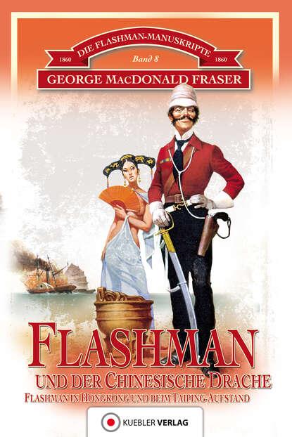 George MacDonald Fraser Flashman und der Chinesische Drache george macdonald fraser flashman und der engel des herrn
