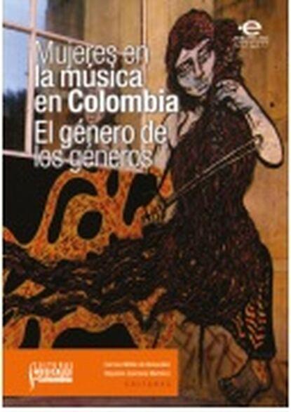 Varios, autores Mujeres en la música en Colombia: el género de los géneros недорого